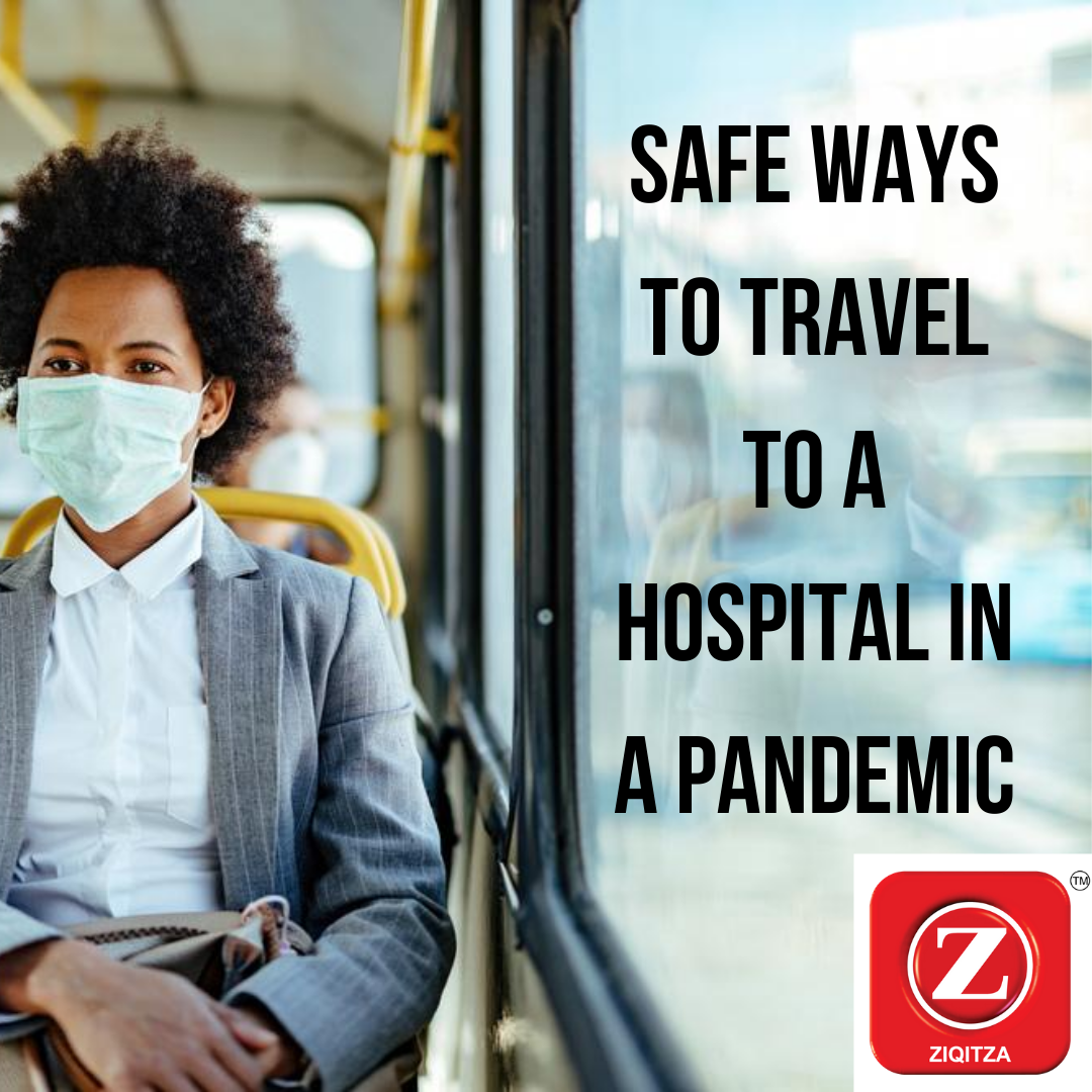 Safe Ways to Travel to a Hospital in Pandemic